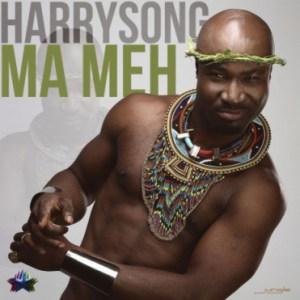 Harrysong - Ma Meh